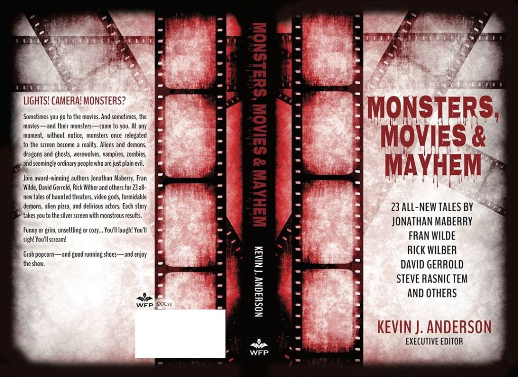 Cover for Monsters, Movies & Mayhem, showing a film strip.  Writers include Jonathan Maberry, Fran Wilde, and David Gerrold